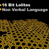 Non Verbal Language by 16 Bit Lolita's