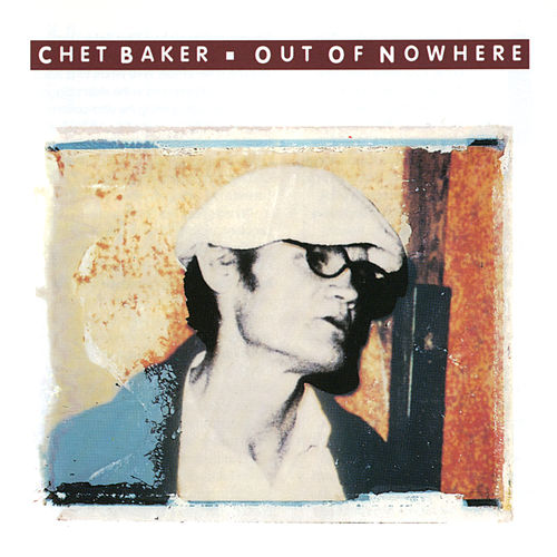 Out Of Nowhere by Chet Baker