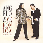 Not Enough by Angelo & Veronica