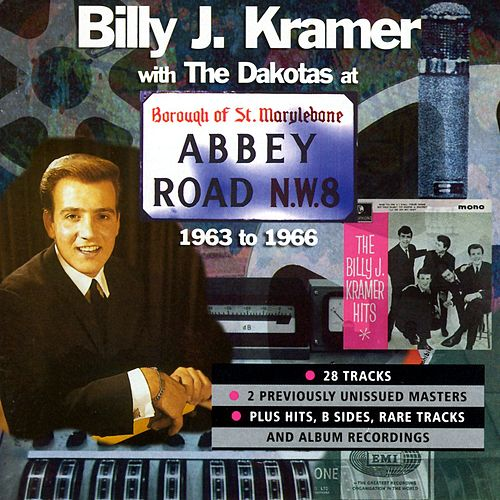 At Abbey Road 1963-1966 by Billy J. Kramer and the Dakotas