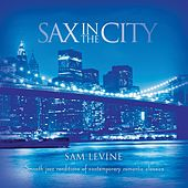 Sax In The City by Sam Levine