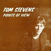 Points of View by Tom Stevens
