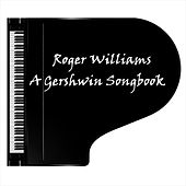 A Gershwin Songbook by Roger Williams