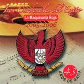 La Maquinaria Roja - 2005-2006 by Cardenales del Exito