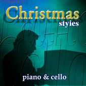 Christmas Styles-Piano & Cello by Various Artists