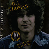 Hooked on a Feeling by B.J. Thomas