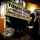 The Tonite Show with Young Gully by Young Gully