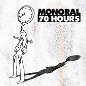 70 Hours by Monoral