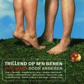 TriLLend Op M'n Benen - Doe Maar Door Anderen by Various Artists