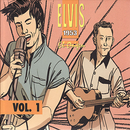 Elvis 1953 El Origen - Vol. 1 by Various Artists