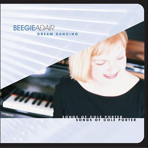 Dream Dancing: Songs Of Cole Porter by Beegie Adair Trio