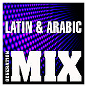 Latin & Arabic Mix : Non Stop Medley Party by Generation Mix