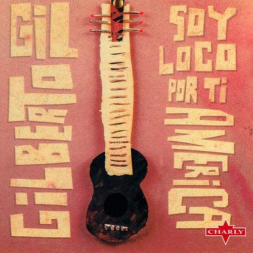 Soy Loco Por Ti America by Gilberto Gil