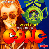 The World Of Daevid Allen and Gong - Disc Three by Various Artists
