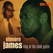 King Of The Slide Guitar - Disc Two by Elmore James