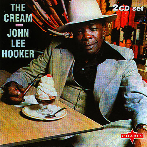 The Cream  - Disc 2 by John Lee Hooker