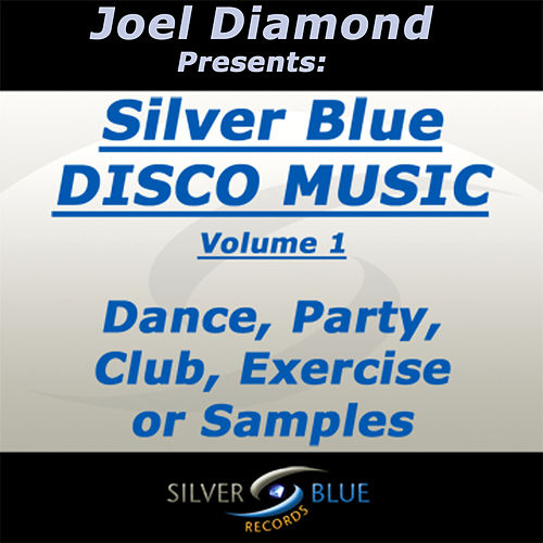 Joel Diamond presents Silver Blue Disco Music Volume 1 by Various Artists