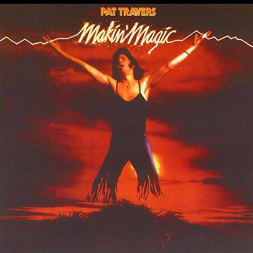Makin' Magic by Pat Travers