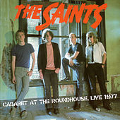 Cabaret At The Roundhouse, Live 1977 by The Saints