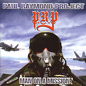 Man On A Mission by Paul Raymond Project