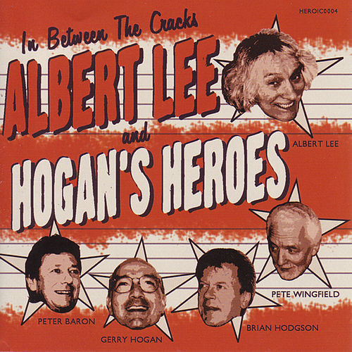 In Between The Cracks by Albert Lee And Hogan's Heroes