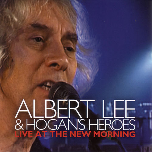 Live At The New Morning by Albert Lee And Hogan's Heroes