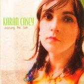 Chasing The Sun by Karan Casey
