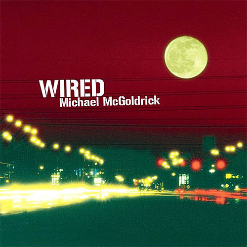 Wired by Michael McGoldrick