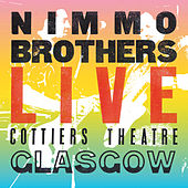 Live At Cottiers Theatre Glasgow by The Nimmo Brothers