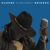 Eugene 'Hideaway' Bridges by Eugene Hideaway Bridges