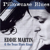 Pillowcase Blues by Eddie Martin