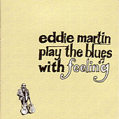 Play The Blues With Feeling by Eddie Martin