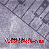 Rave Of Democracy E.P. by Richard Dinsdale