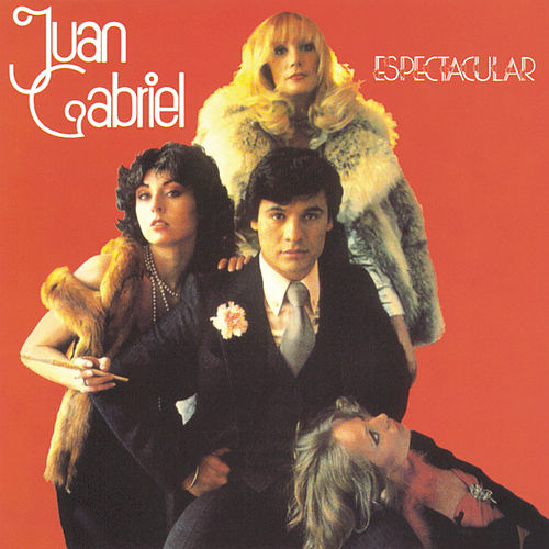 Espectacular by Juan Gabriel