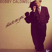 Stuck on You by Bobby Caldwell