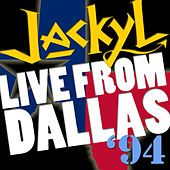 Live From Dallas 1994 by Jackyl