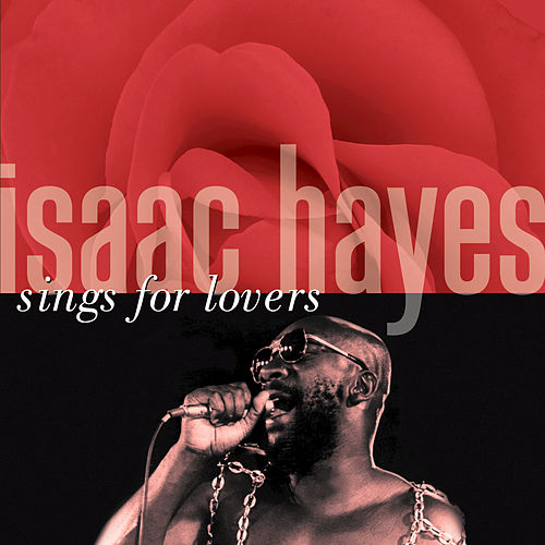 Isaac Hayes Sings For Lovers by Isaac Hayes