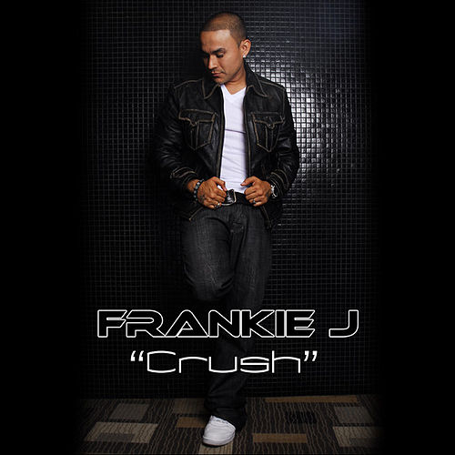 Crush by Frankie J