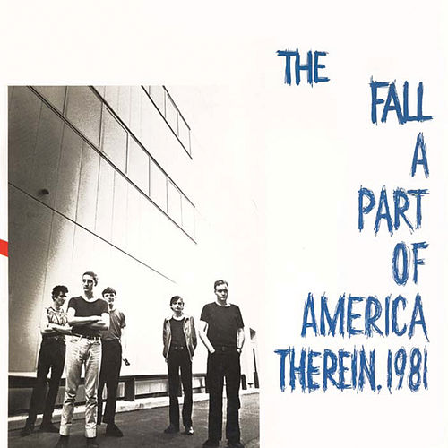 A Part Of America Therein, 1981 by The Fall