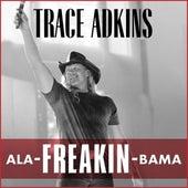 Ala-Freakin-Bama by Trace Adkins
