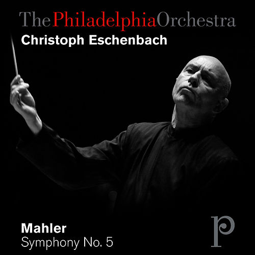 Mahler: Symphony No. 5 in C-Sharp Minor by Philadelphia Orchestra