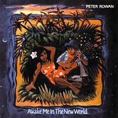 Awake Me in the New World by Peter Rowan
