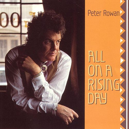 All on a Rising Day by Peter Rowan
