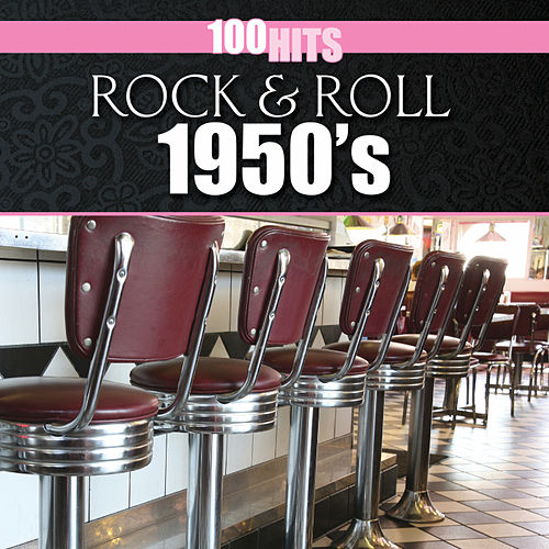 100 Hits: Rock & Roll 1950s by Various Artists