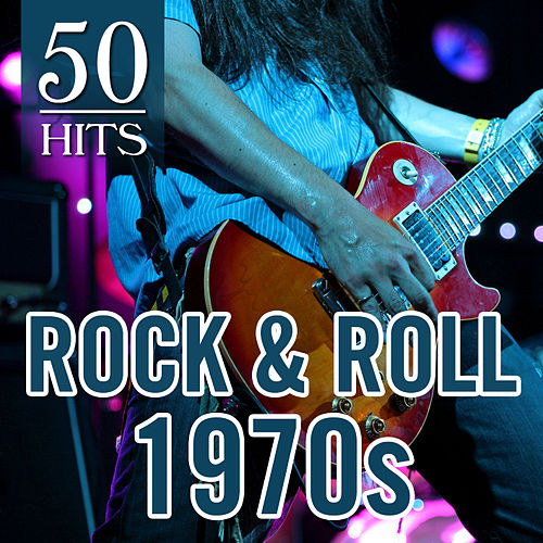 50 Hits: Rock & Roll 1970s by Various Artists