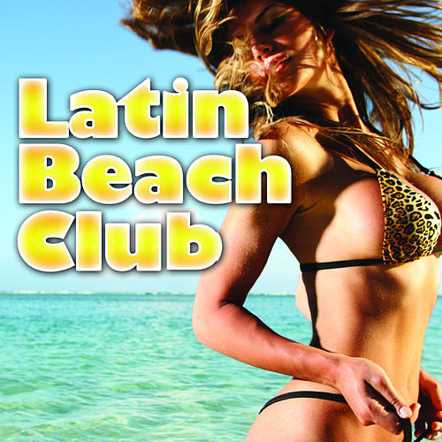 The Latin Beach Club by Various Artists