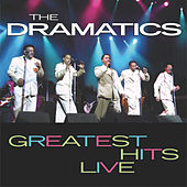 Greatest Hits Live by The Dramatics