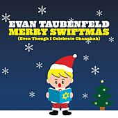 Merry Swiftmas [Even Though I Celebrate Chanukah] by Evan Taubenfeld