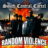Random Violence by South Central Cartel