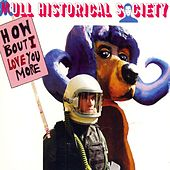 How 'Bout I Love You More (Part 1) - Single by Mull Historical Society